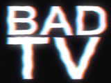 Thumbnail for: Bad TV